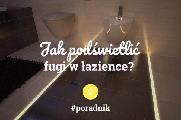 Jak podświetlić fugi w łazience - poradnik - napis na tle wizualizacji fug, widoczny kawałek podłogi z oświetlonymi fugami oraz bidet i toaletę