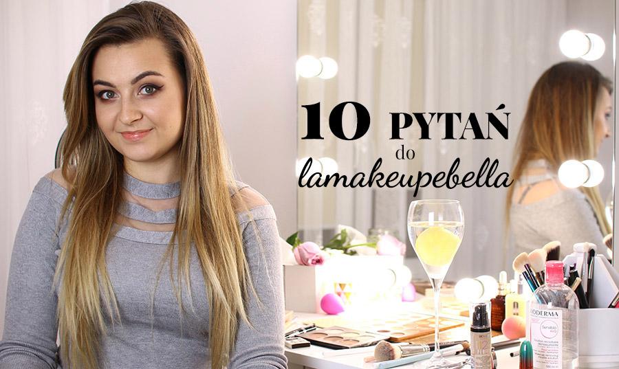 10 pytań do lamakeupebella