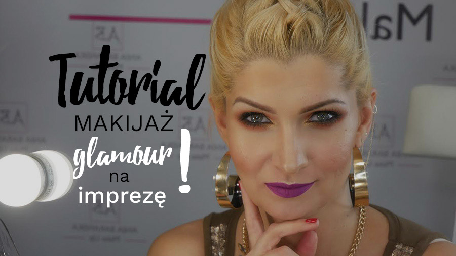 Tutorial makijaż glamour na imprezę - napis na tle zdjęcia, na którym widoczna jest autorka wpisu w makijażu glamour