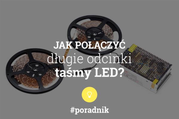jak połączyć długie odcinki taśmy LED