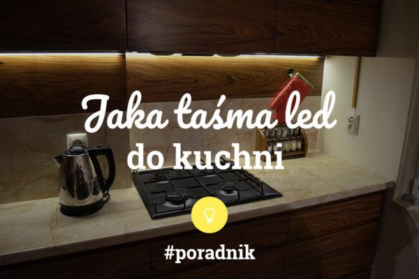 jaka taśma LED do kuchni