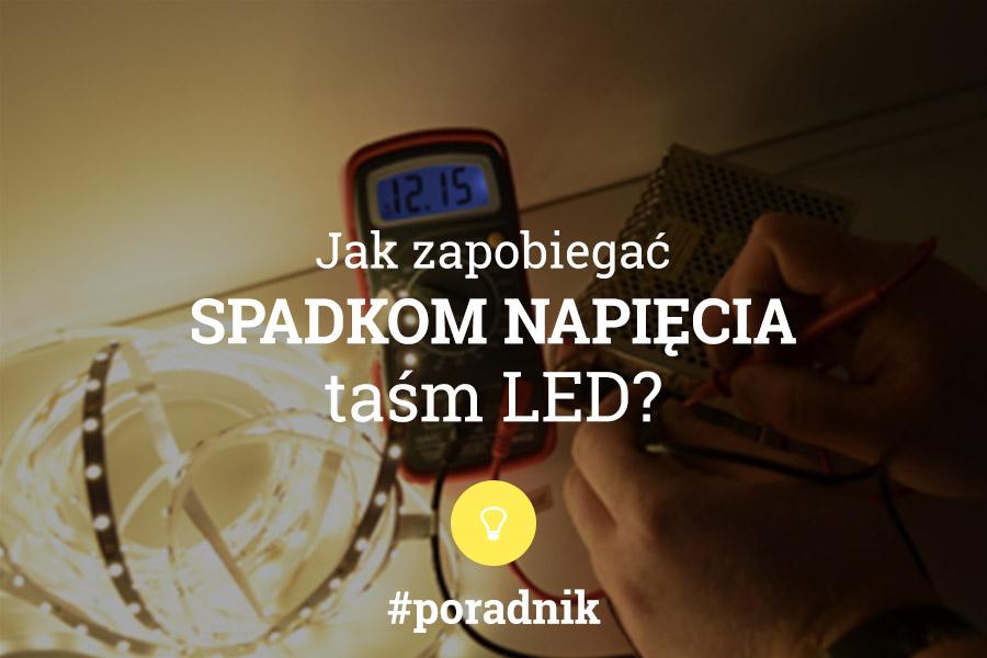 jak zapobiegać spadkom napięcia taśm LED?