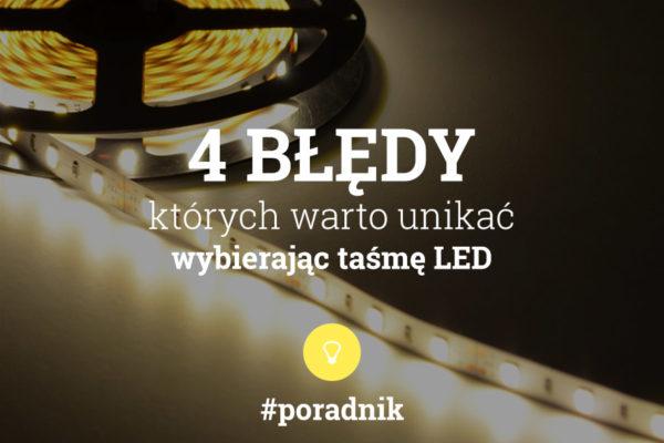 4 błędy, których powinieneś unikać wybierając taśmę LED - napis na tle zdjęcia taśmy ledowej