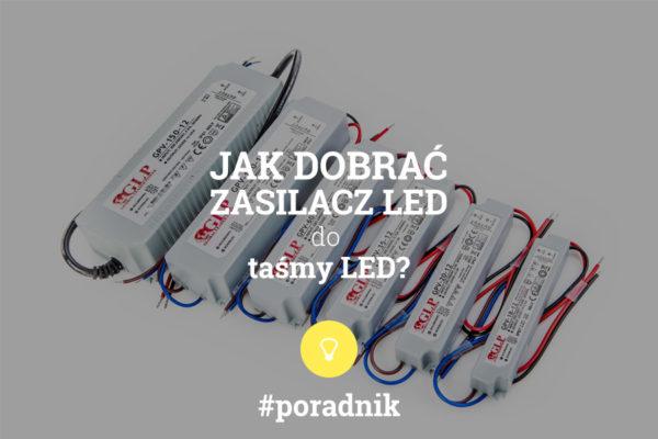 Jak dobrać zasilacz LED do taśmy LED. Poradnik. Napis na tle zdjęcia zasilaczy GLP