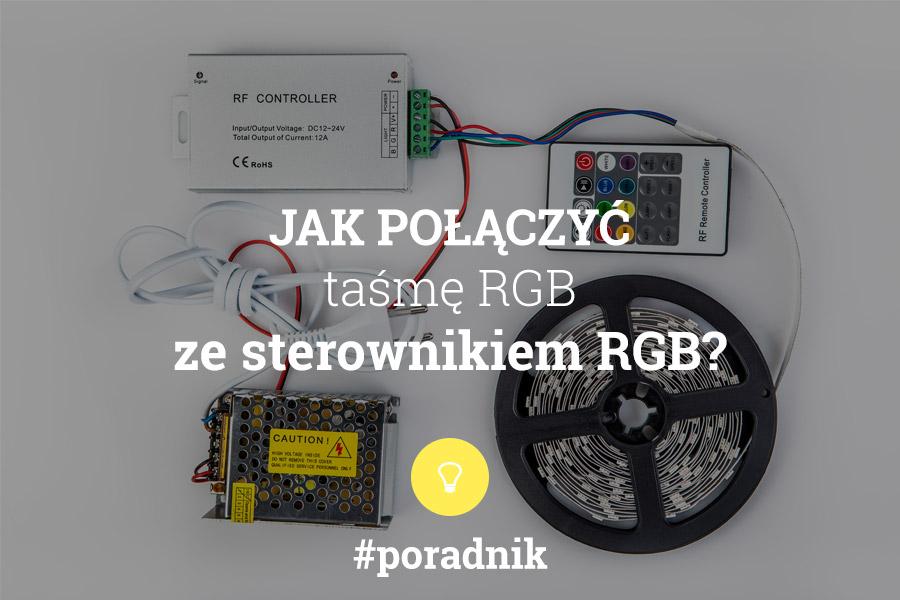 Jak połączyć taśmę LED RGB ze sterownikiem RGB? Poradnik - napis na tle zdjęcia połączonego zestawu LED RGB: taśmy, zasilacza i sterownika radiowego
