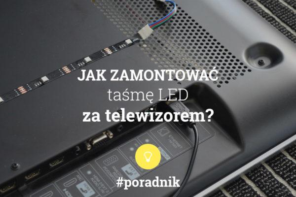jak zamontować taśmę LED za telewizorem - poradnik - napis na tle zdjęcia tyłu telewizora z zamontowanym paskiem led