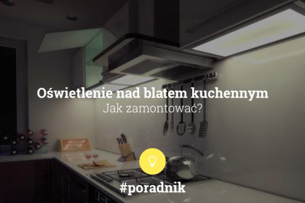 jak zamontować oświetlenie nad blatem kuchennym - poradnik - napis na tle wizualizacji kuchni z wieńcami led