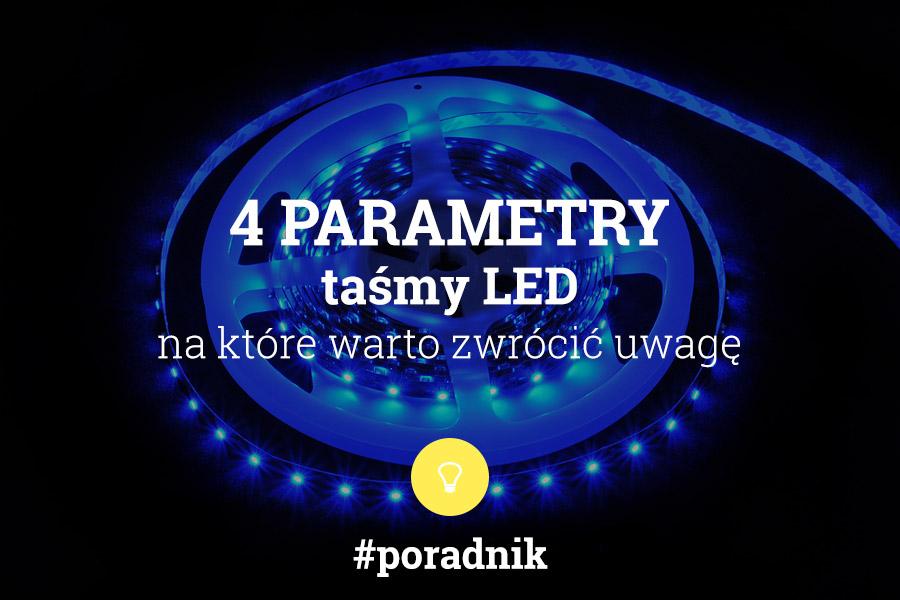 4 parametry taśmy LED, na które warto zwrócić uwagę - napis na tle zdjęcia
