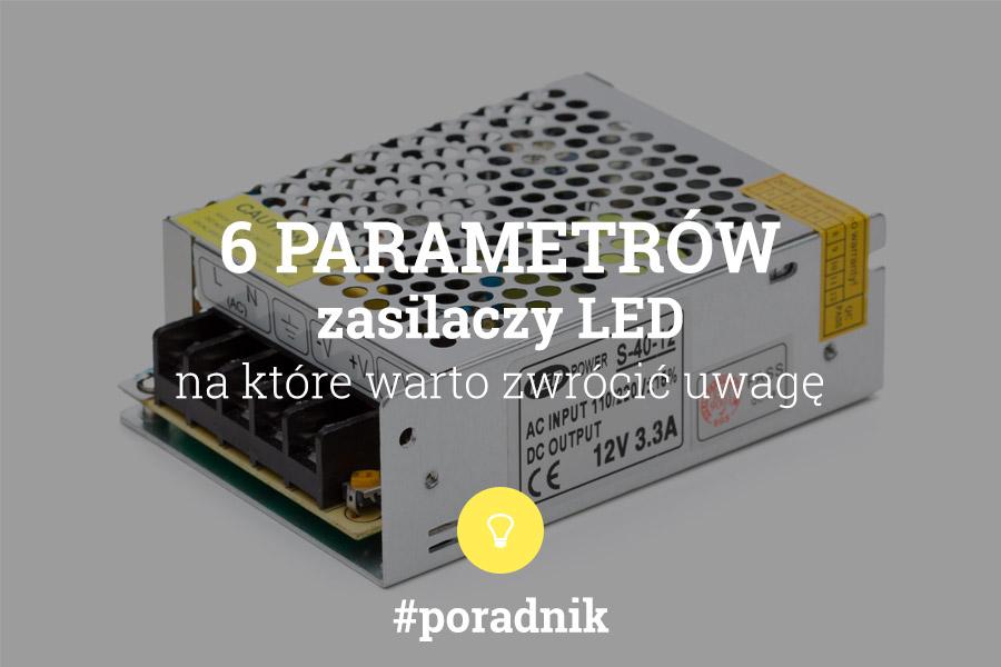 6 parametrów zasilaczy LED - poradnik - napis na tle zdjęcia zasilacza POS siatkowego - parametry zasilaczy LED