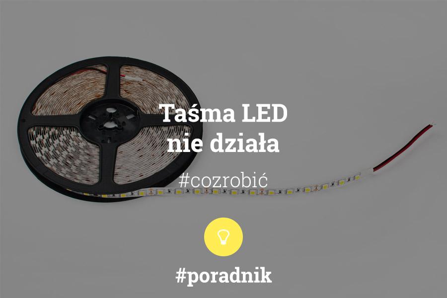taśma LED nie działa - co zrobić - poradnik - napis na tle zdjęcia taśmy LED