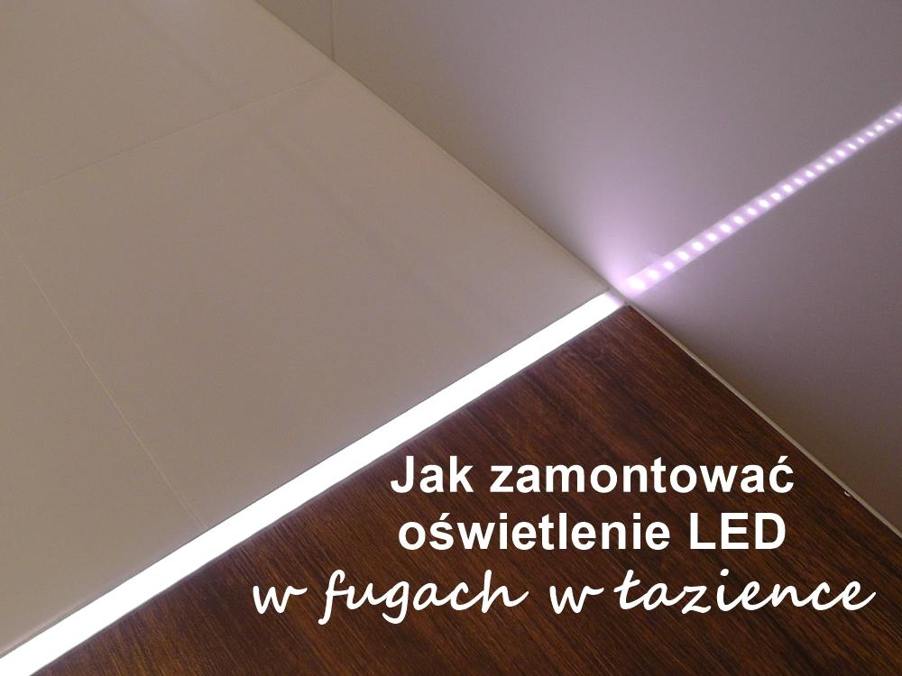 Jak Zamontować Oświetlenie Led W Fugach W łazience Blog
